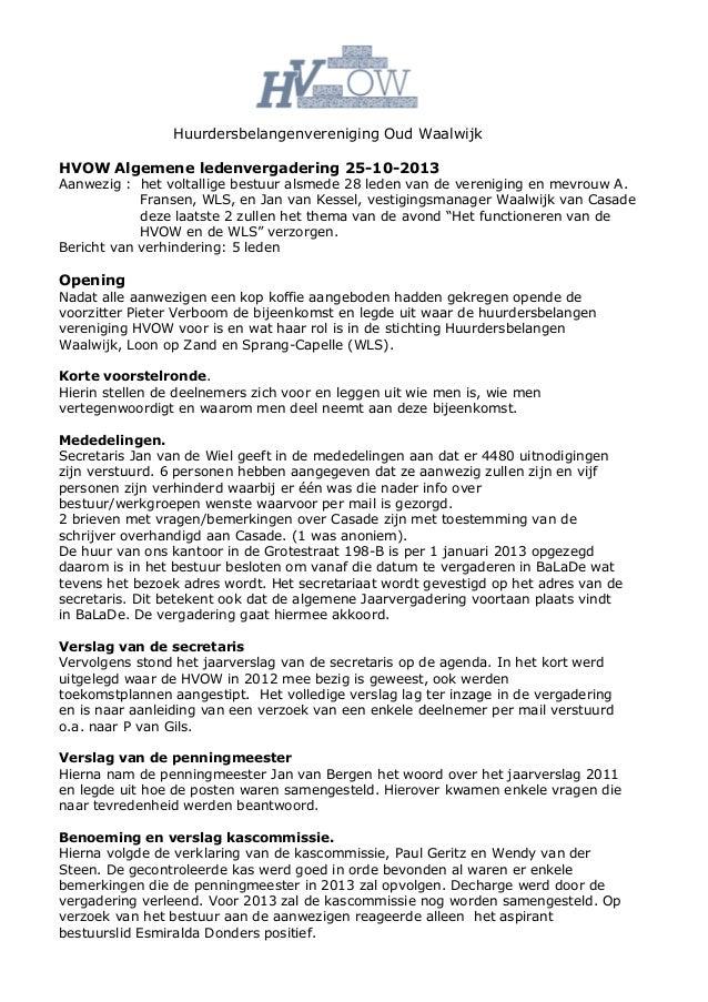 Huurdersbelangenvereniging Oud Waalwijk HVOW Algemene ledenvergadering 25-10-2013  Aanwezig : het voltallige bestuur alsme...