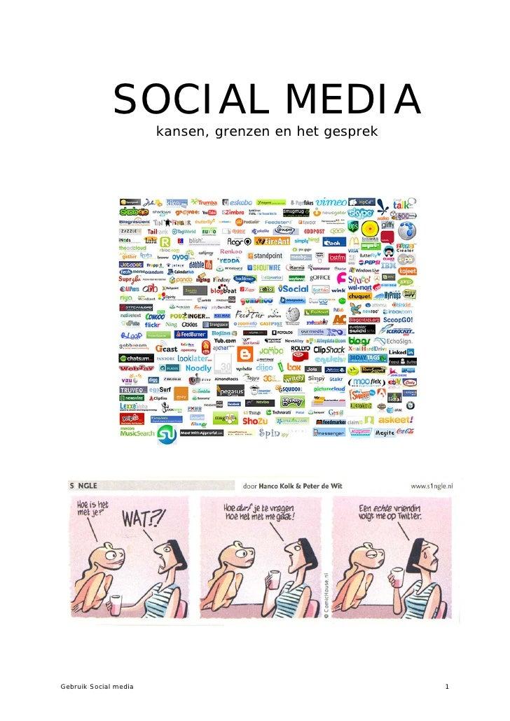 SOCIAL MEDIA                       kansen, grenzen en het gesprekGebruik Social media                                    1