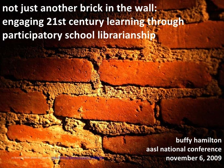 Not Just Another Brick in the Wall: Engaging 21st Century Learning Through Participatory School Librarianship
