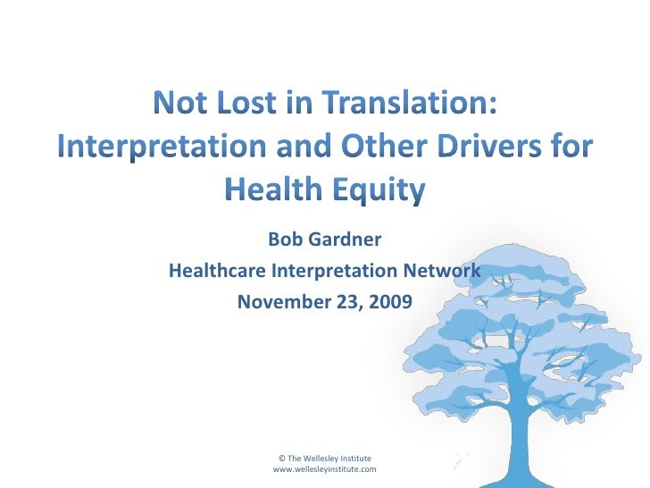 Not Lost in Translation: Interpretation and Other Drivers for Health Equity