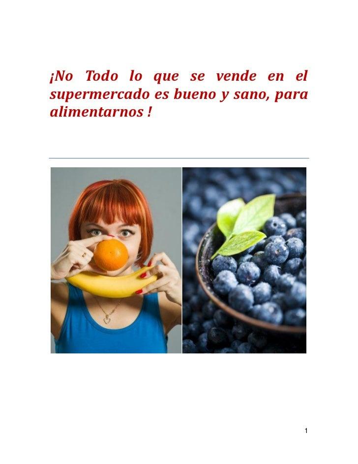 No todo lo que se vende en el supermercado es saludable!