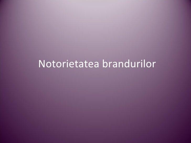 Notorietatea brandurilor