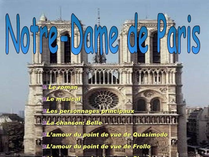 Notre-Dame de Paris <ul><li>Le roman </li></ul><ul><li>Le musical </li></ul><ul><li>Les personnages principaux </li></ul><...
