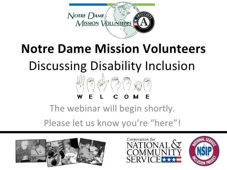 Notre Dame Mission Volunteers Discussing Disability Inclusion  The webinar will begin shortly.  Please let us know you're ...