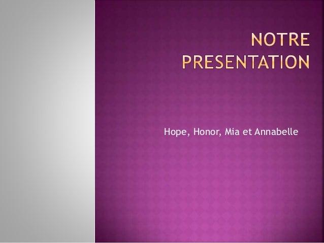 Hope, Honor, Mia et Annabelle