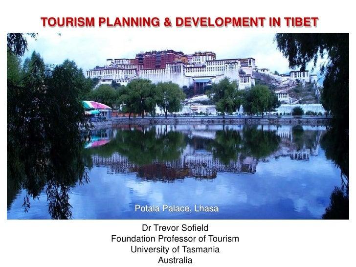 TOURISM PLANNING & DEVELOPMENT IN TIBET              Potala Palace, Lhasa               Dr Trevor Sofield         Foundati...