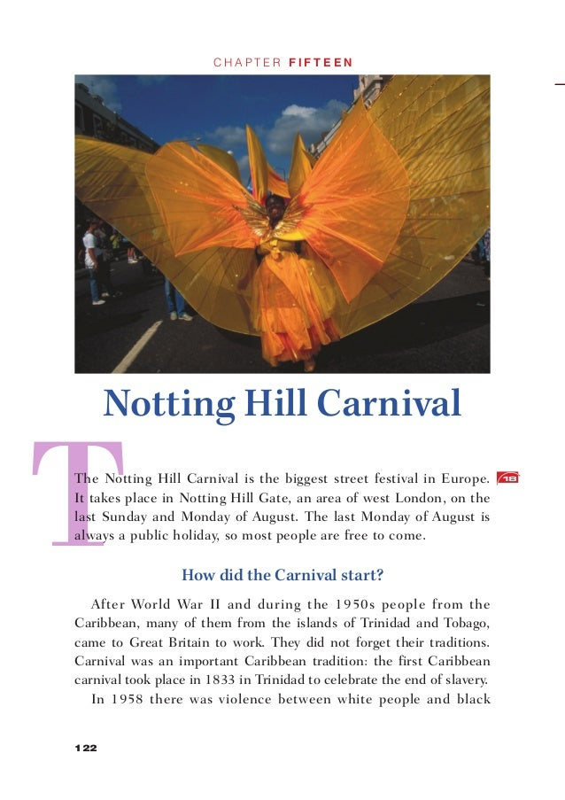 CHAPTER FIFTEEN      Notting Hill CarnivalThe Notting Hill Carnival is the biggest street festival in Europe.        18It ...