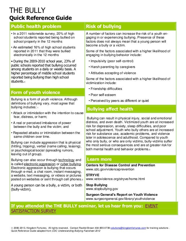 THE BULLY Quick Reference Guide Public health problem  Risk of bullying  • In a 2011 nationwide survey, 20% of high school...