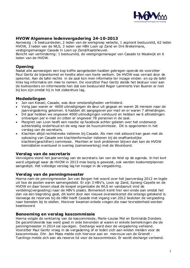 HVOW Algemene ledenvergadering 24-10-2013 Aanwezig : 6 bestuursleden, 2 leden van de werkgroep website, 1 aspirant bestuur...