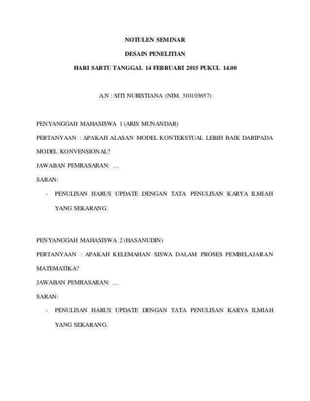 NOTULEN SEMINAR DESAIN PENELITIAN HARI SABTU TANGGAL 14 FEBRUARI 2015 PUKUL 14.00 A.N : SITI NURISTIANA (NIM. 310103657) P...