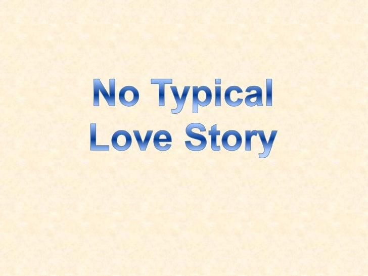 No Typical Love Story