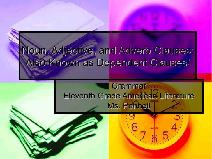 Noun, adjective, and adverb clauses