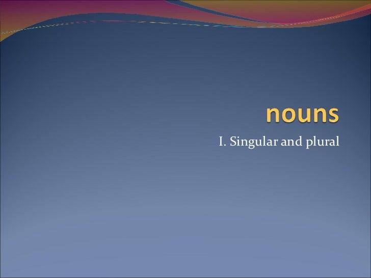 I. Singular and plural
