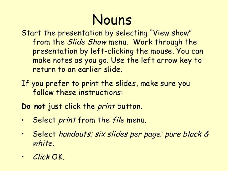 """<ul><li>Start the presentation by selecting """"View show"""" from the  Slide Show  menu.  Work through the presentation by left..."""