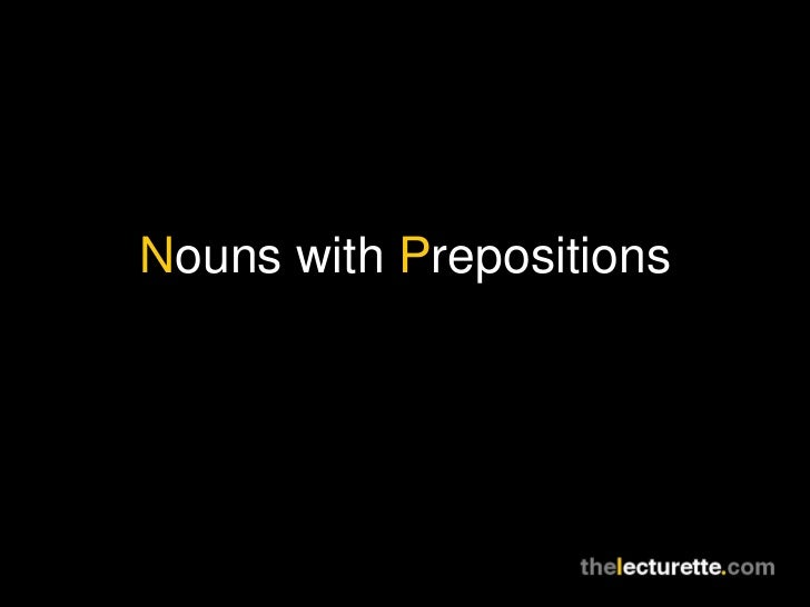 N ouns with  P repositions