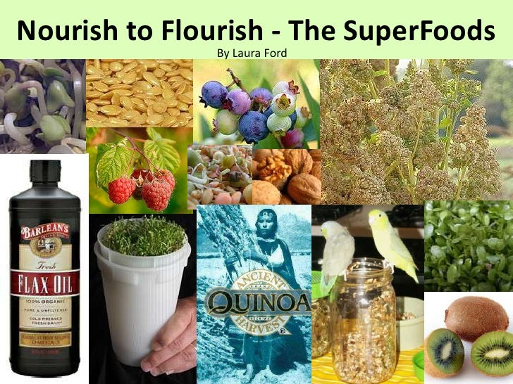 Nourish to Flourish - The SuperFoods               By Laura Ford
