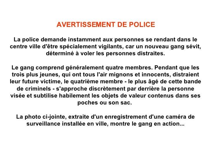 AVERTISSEMENT DE POLICE La police demande instamment aux personnes se rendant dans le centre ville d'être spécialement vig...