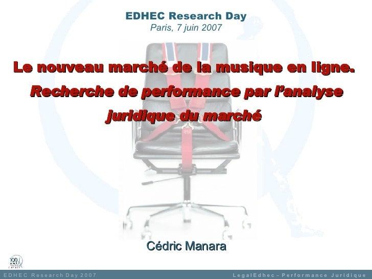 Le nouveau marché de la musique en ligne.   Recherche de performance par l'analyse juridique du marché   Cédric Manara EDH...