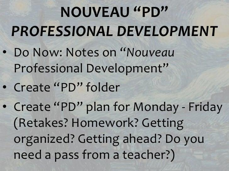 """NOUVEAU """"PD"""" PROFESSIONAL DEVELOPMENT• Do Now: Notes on """"Nouveau  Professional Development""""• Create """"PD"""" folder• Create """"P..."""