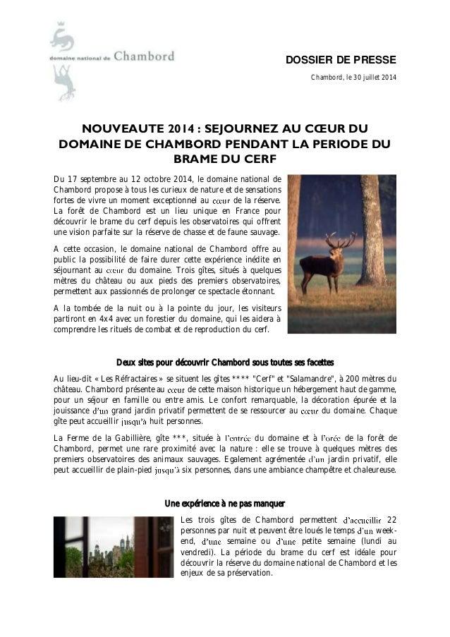 DOSSIER DE PRESSE  Chambord, le 30 juillet 2014  NOUVEAUTE 2014 : SEJOURNEZ AU COEUR DU  DOMAINE DE CHAMBORD PENDANT LA PE...