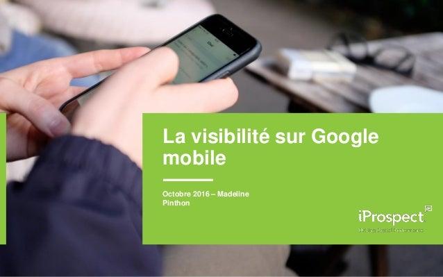 La visibilité sur Google mobile Octobre 2016 – Madeline Pinthon