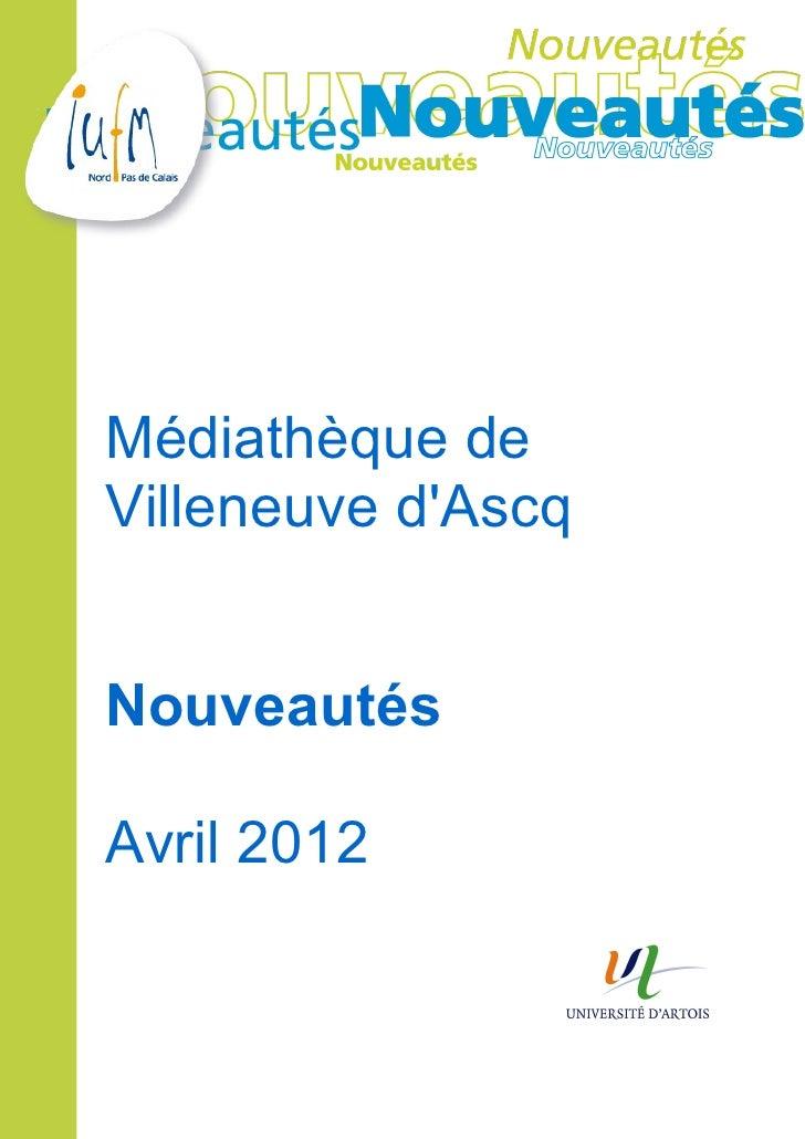 Nouveautés Villeneuve d'Ascq Avril 2012
