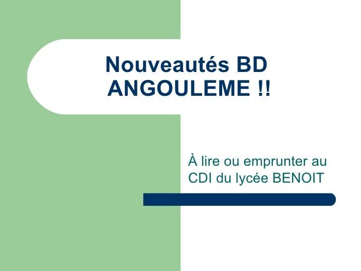 Nouveautés BD  ANGOULEME !! À lire ou emprunter au CDI du lycée BENOIT