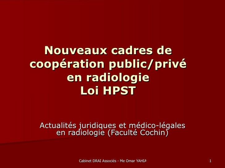 Nouveaux cadres de coopération public/privé en radiologie Loi HPST Actualités juridiques et médico-légales en radiologie (...
