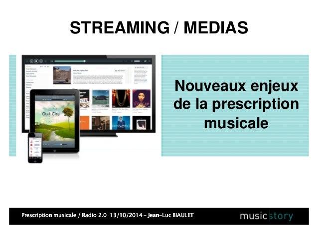 STREAMING / MEDIAS  Nouveaux enjeux  de la prescription  musicale  Prescription musicale / Radio PPPrrreeessscccrrriiipppt...