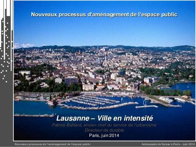 Ambassade de Suisse à Paris - Juin 2014Nouveaux processus de l'aménagement de l'espace public Nouveaux processus d'aménage...