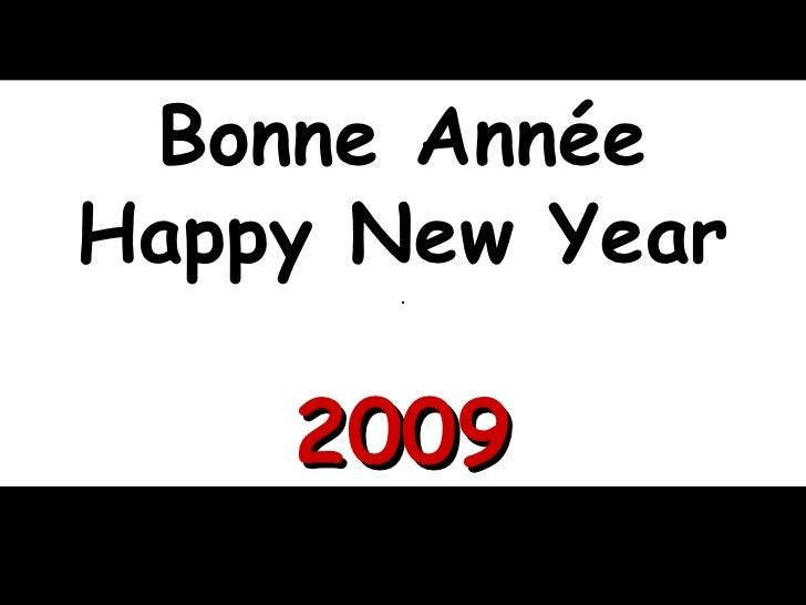 Bonne Année Happy New Year 2009