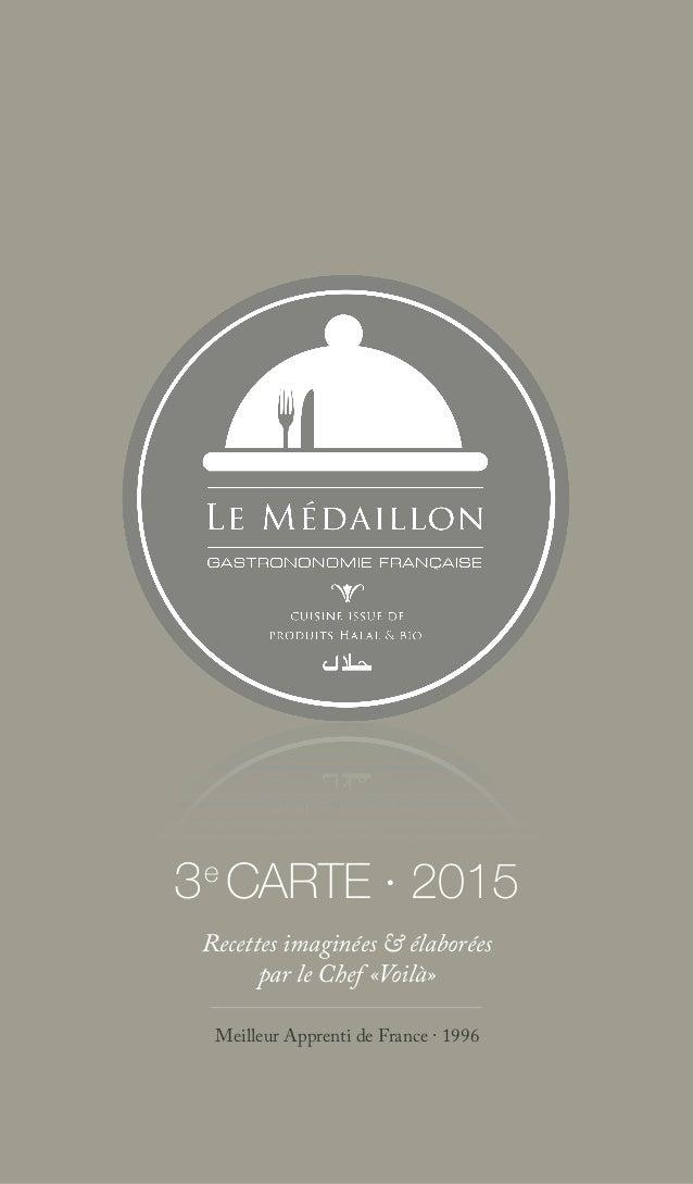 Recettes imaginées & élaborées  par le Chef «Voilà» Meilleur Apprenti de France ∙ 1996 3 CARTE ∙ 2015e