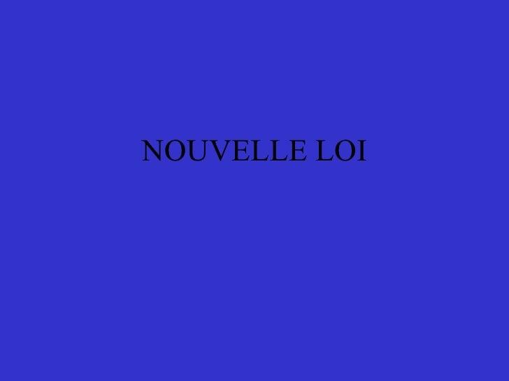 NOUVELLE LOI