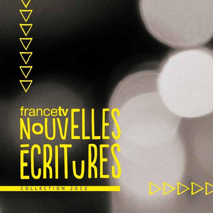France Télévisions Nouvelles Ecritures : collection 2012
