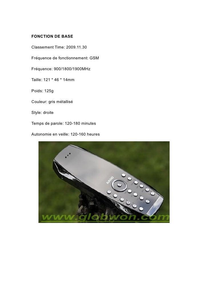 FONCTION DE BASE  Classement Time: 2009.11.30  Fréquence de fonctionnement: GSM  Fréquence: 900/1800/1900MHz  Taille: 121 ...