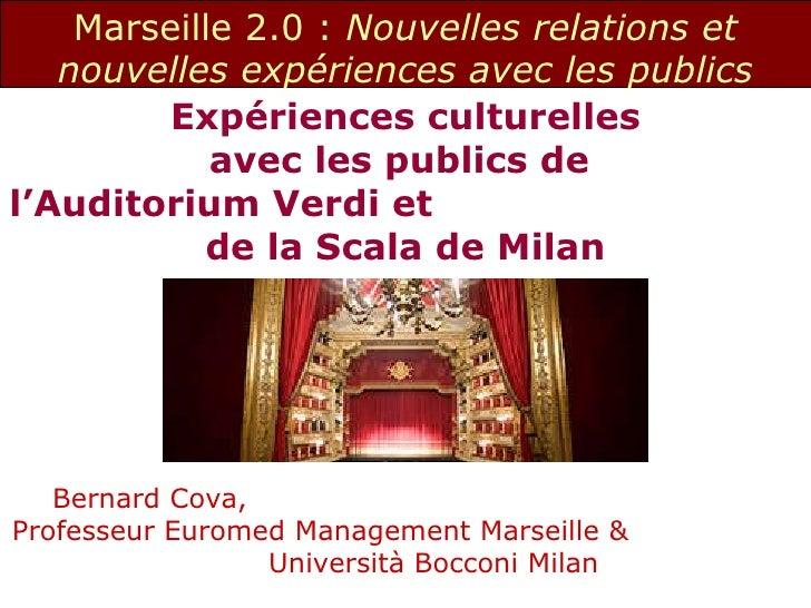 Expériences culturelles  avec les publics de  l'Auditorium Verdi et  de la Scala de Milan Bernard Cova,  Professeur Eurome...