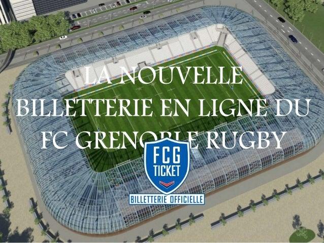 LA NOUVELLE  BILLETTERIE EN LIGNE DU  FC GRENOBLE RUGBY