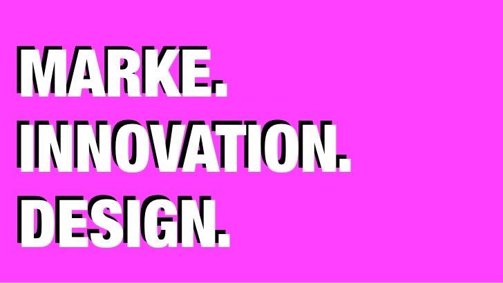 MARKE.INNOVATION.DESIGN.