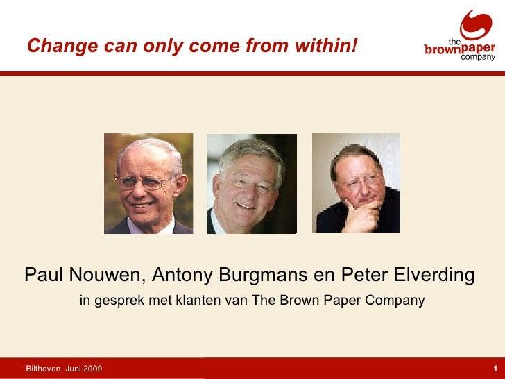 Bilthoven, Juni 2009 Paul Nouwen, Antony Burgmans en Peter Elverding  in gesprek met klanten van The Brown Paper Company C...