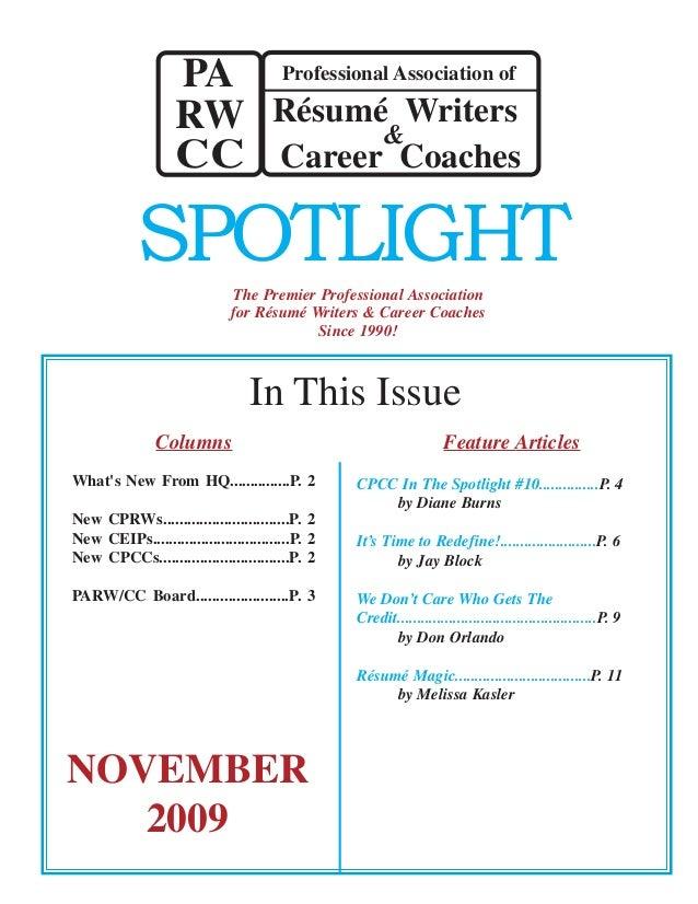 The Premier Professional Association for Résumé Writers & Career Coaches Since 1990! SPOTLIGHT NOVEMBER 2009 Columns What'...