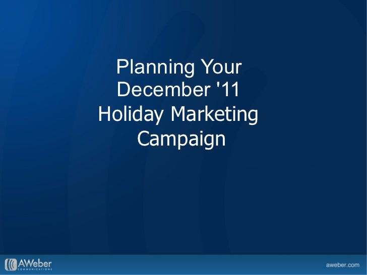 Planning Your  December '11  Holiday Marketing  Campaign