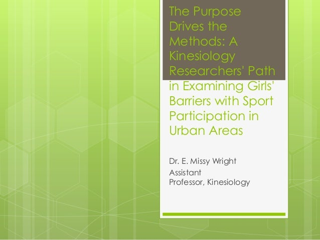 The Purpose Drives the Methods: A Kinesiology Researchers' Path in Examining Girls' Barriers with Sport Participation in U...