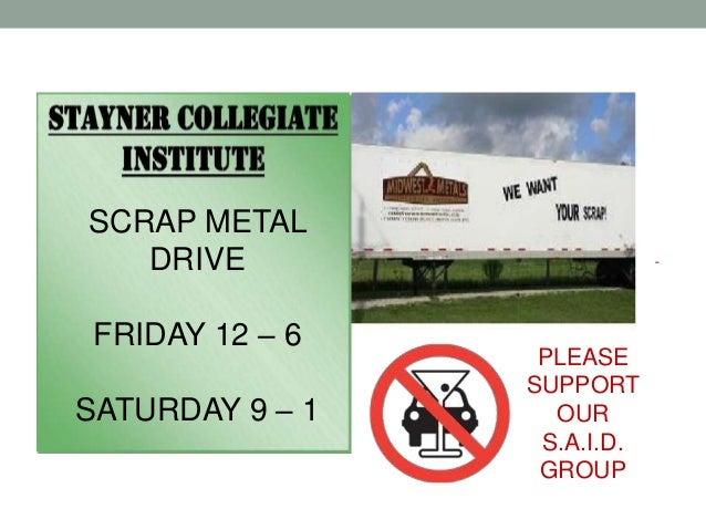 SCRAP METAL   DRIVE FRIDAY 12 – 6                  PLEASE                 SUPPORTSATURDAY 9 – 1     OUR                  S...