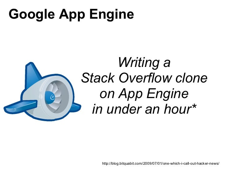 Google App Engine                Writing a         Stack Overflow clone             on App Engine           in under an ho...