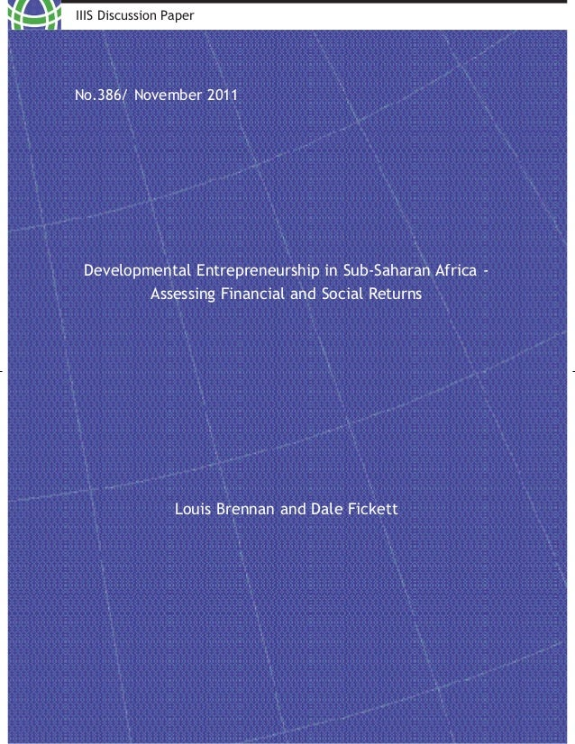 IIIS Discussion PaperNo.386/ November 2011 Developmental Entrepreneurship in Sub-Saharan Africa -         Assessing Financ...
