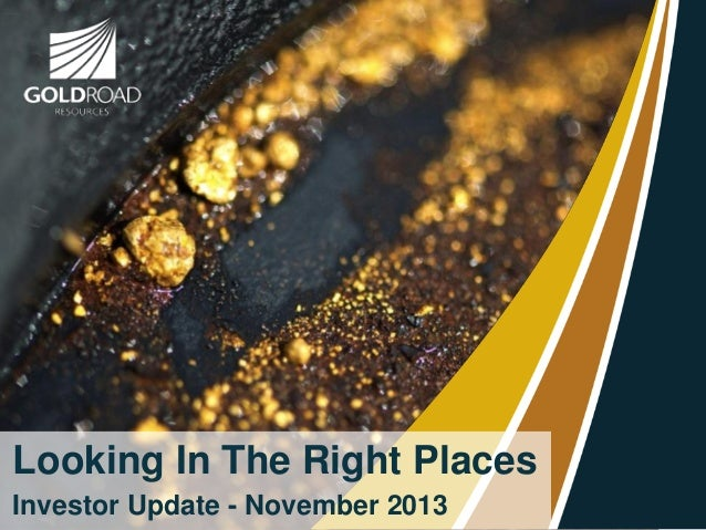Looking In The Right Places Investor Update - November 2013