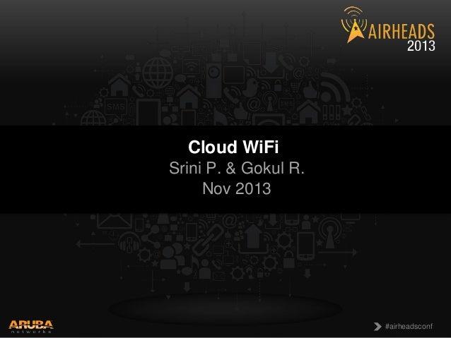 Breakout - Airheads Macau 2013 - Cloud WiFi