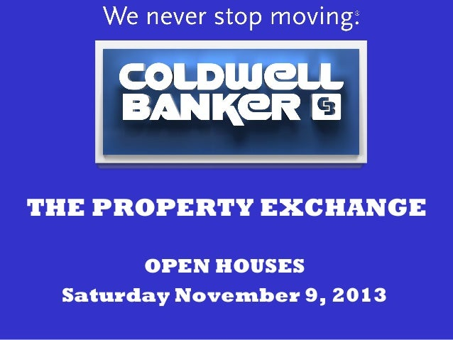 THE PROPERTY EXCHANGE OPEN HOUSES Saturday November 9, 2013