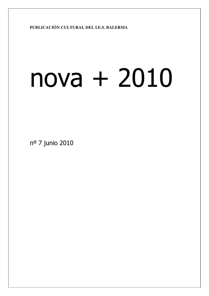 PUBLICACIÓN CULTURAL DEL I.E.S. BALERMA     nova + 2010  nº 7 junio 2010