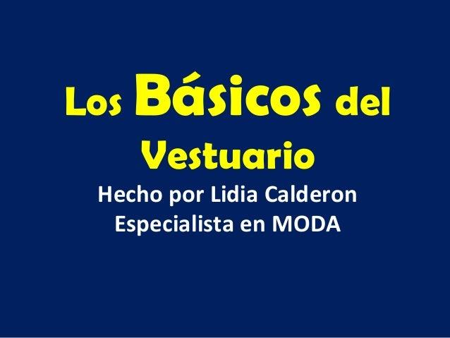 Los Básicos del Vestuario Hecho por Lidia Calderon Especialista en MODA
